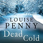 Dead Cold: Chief Inspector Gamache, Book 2 | Louise Penny