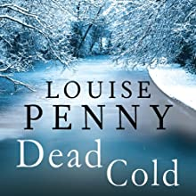 Dead Cold: Chief Inspector Gamache, Book 2 Audiobook by Louise Penny Narrated by Adam Sims
