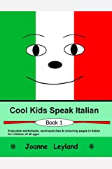 Cool Kids Speak Italian: Enjoyable worksheets, colouring pages and wordsearches for children of all ages (Italian Edition) Paperback