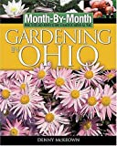img - for Month-By- Month Gardening in Ohio by Denny McKeown (2005-01-01) book / textbook / text book
