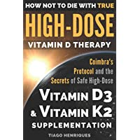 How Not To Die With True High-Dose Vitamin D Therapy: Coimbra's Protocol and the...