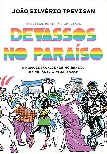 Devassos no Paraíso 4ª edição, revista e ampliada - A ...