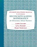 Student Solutions Manual for Reconceptualizing Mathematics, Sowder, 142925257X