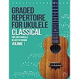 Graded Classical Repertoire for Ukulele: For low G Ukulele