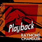 Playback Audiobook by Raymond Chandler Narrated by Ray Porter
