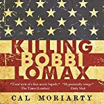 Killing Bobbi Lomax : Wonderland Quartet, Book 1   Cal Moriarty