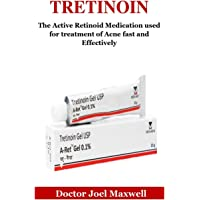 Tretinoin: The Active Retinoid Medication Used for Treatment of Acne Fast and Effectively