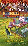 Wrong Side of the Paw (A Bookmobile Cat Mystery) by  Laurie Cass in stock, buy online here