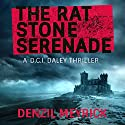 The Rat Stone Serenade: A DCI Daley Thriller, Book 4 Audiobook by Denzil Meyrick Narrated by David Monteath