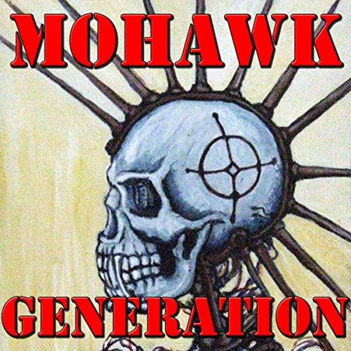 Mohawk Generation, Vol.1