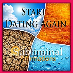 Start Dating Again Subliminal Affirmations