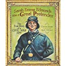 Sarah Emma Edmonds Was a Great Pretender: The True Story of a Civil War Spy (Carolrhoda Picture Books)
