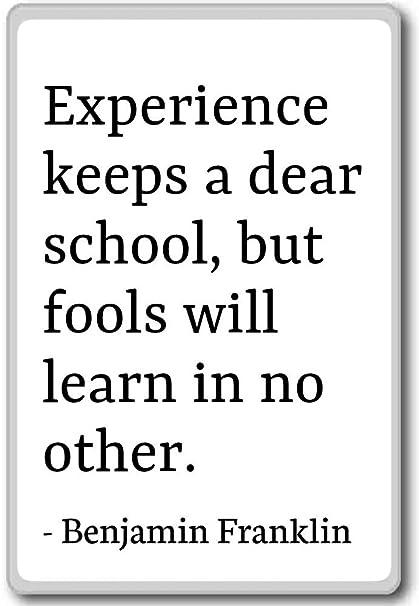 Amazoncom Experience Keeps A Dear School But Fools Benjamin