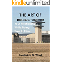 The Art Of Holding Together Your Relationship While Doing Time In Prison