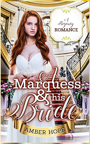Romance: Regency Romance: A Marquess and his Bride (A Regency Romance)