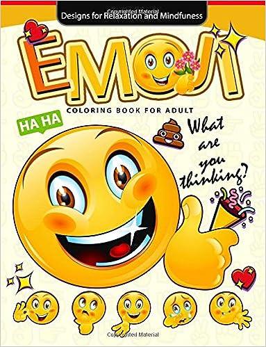 Book Emoji Coloring Book for Adults: Emoji Coloring Book Collection 2017: World of Emojis: Coloring Books for Boys, Coloring Books for Girls 2-4, 4-8, 9-12, Teens & Adults