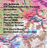 img - for Die Schweiz Ein Stadtebauliches Portrait: Bd. 1: Einfuhrung; Bd. 2: Grenzen, Gemeinden Eine Kurze Geschichte Des Territoriums; Bd. 3: Materialien (German Edition) book / textbook / text book