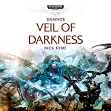 Veil of Darkness: Warhammer 40,000 Audiobook by Nick Kyme Narrated by Gareth Armstrong, Tim Bentinck, Chris Fairbank, Luke Thompson