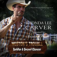 Weston's Trouble: Saddles & Second Chances, Book 3 Audiobook by Rhonda Lee Carver Narrated by Reagan West