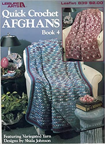 Quick Crochet Afghans Book 60 Featuring Variegated Yarn Shala Custom Variegated Yarn Crochet Patterns