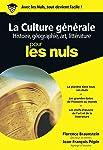 Culture générale pour les Nuls Tome 1 : histoire, géographie, arts et littérature