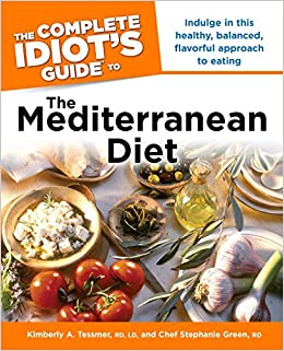 The Complete Idiot S Guide To The Mediterranean Diet Indulge In