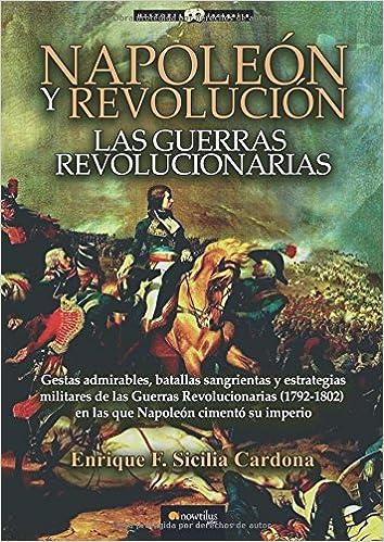 Napoleón y Revolución: las Guerras revolucionarias (Spanish ...