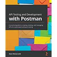 API Testing and Development with Postman: A practical guide to creating, testing, and managing APIs for automated…