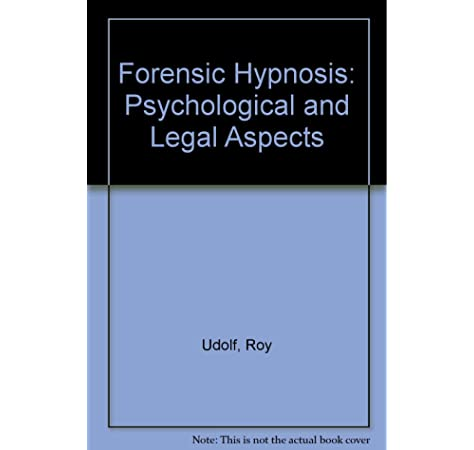 Amazon Com Forensic Hypnosis Psychological And Legal Aspects 9780669054187 Udolf Roy Books