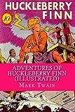 Adventures of Huckleberry Finn (Illustrated), Mark Twain, 1495227413