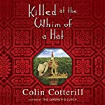 Killed at the Whim of a Hat | Colin Cotterill