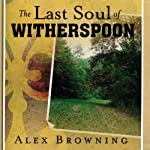 The Last Soul of Witherspoon: Life in a Kentucky Mountain Settlement School | Alex Browning
