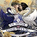 Quests for Glory: The School for Good and Evil, Book 4 | Soman Chainani