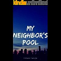 Voyeur exhibitionist : My Neighbor's Pool