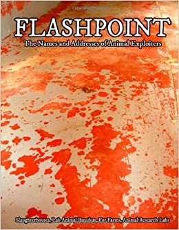 Flashpoint: Addresses of Fur Farms, Animal Research Labs, Slaughterhouses and Lab Animal Breeders For Activists