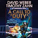 A Call to Duty: Book I of Manticore Ascendant Audiobook by David Weber, Timothy Zahn Narrated by Eric Michael Summerer