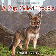 A Pup Called Trouble Audiobook by Bobbie Pyron Narrated by Kirby Heyborne