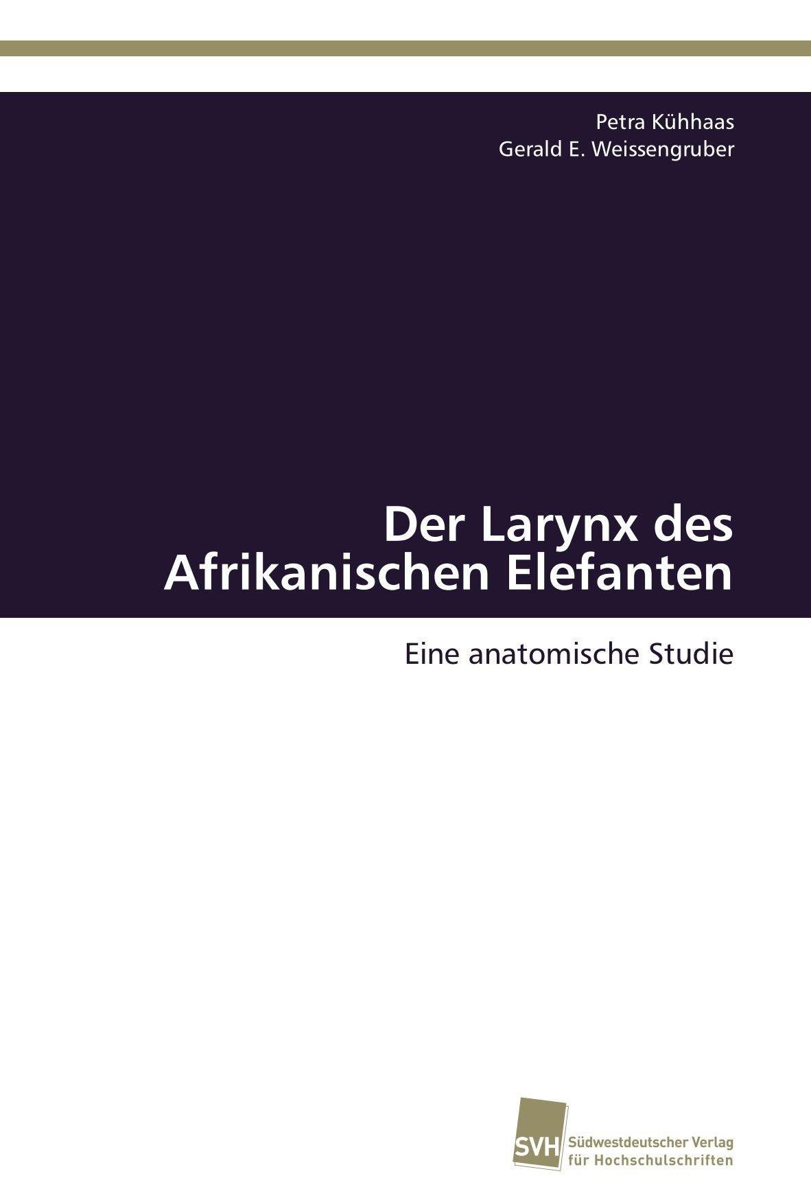 Der Larynx des Afrikanischen Elefanten: Eine anatomische Studie ...