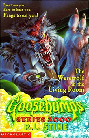 The Werewolf In The Living Room (Goosebumps 2000): Amazon.co.uk: R. L.  Stine: 9780439012614: Books Part 3