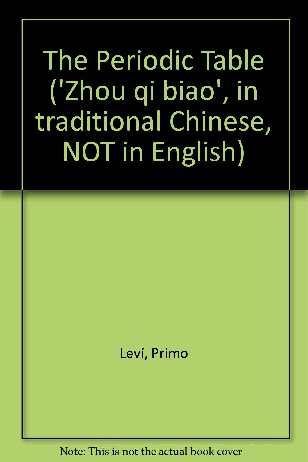 The periodic table zhou qi biao in traditional chinese not in the periodic table zhou qi biao in traditional chinese not in english primo levi 9789571326160 amazon books gamestrikefo Gallery