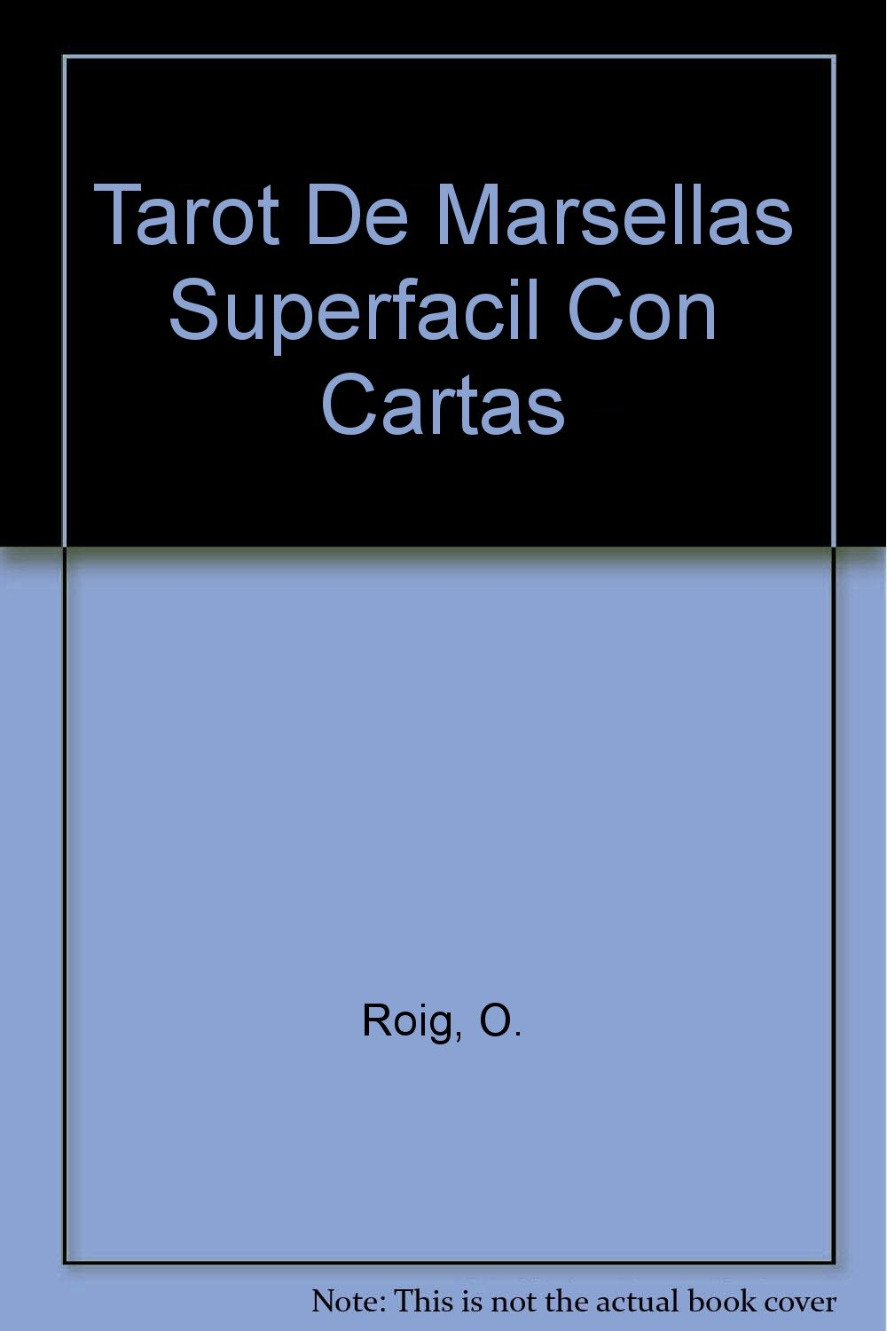El tarot de marsella superfacil: Amazon.es: O. Roig: Libros