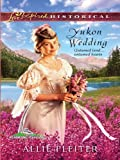 Yukon Wedding (Alaskan Brides)