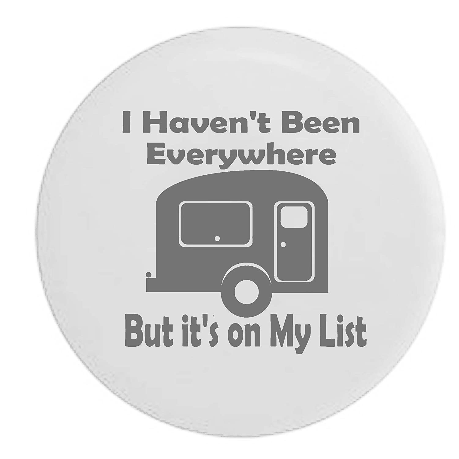 I Havent Been Everywhere But its on My List Camper RV Travel Vacation Spare Tire Cover OEM Vinyl Black 27.5 in Tan