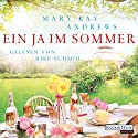 Ein Ja im Sommer Hörbuch von Mary Kay Andrews Gesprochen von: Rike Schmid