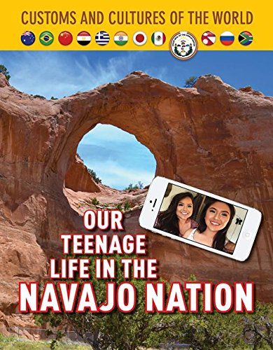 Download Our Teenage Life in the Navajo Nation (Custom and Cultures of the World) pdf