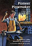 img - for Pioneer Plowmaker: A Story About John Deere (Creative Minds Biographies) book / textbook / text book