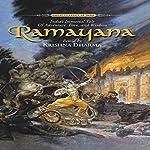 Ramayana: India's Immortal Tale of Adventure, Love and Wisdom | Krishna Dharma,Valmiki Ramayana