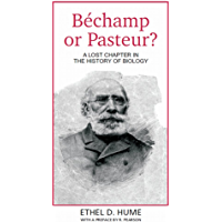 Bechamp or Pasteur? (English Edition)