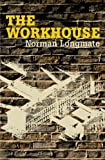 The Workhouse: A Social History