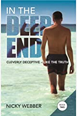 In the Deep End - Book Two: Cleverly Deceptive Like The Truth Kindle Edition